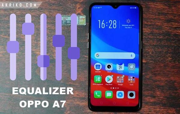 Cara Mengatur Equalizer Musik Pada Oppo A7
