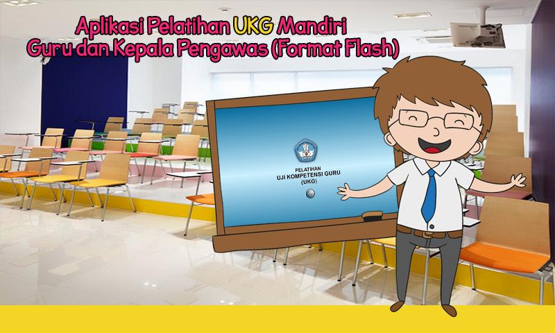 Aplikasi Pelatihan UKG Mandiri untuk Guru dan Kepala Pengawas (Format Flash)