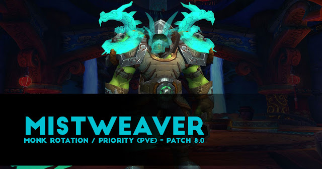 Mistweaver Monk Rotation / Priority (PvE) - patch 8.0