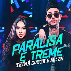 Baixar Paralisa E Treme - Tainá Costa e MC 2K Mp3