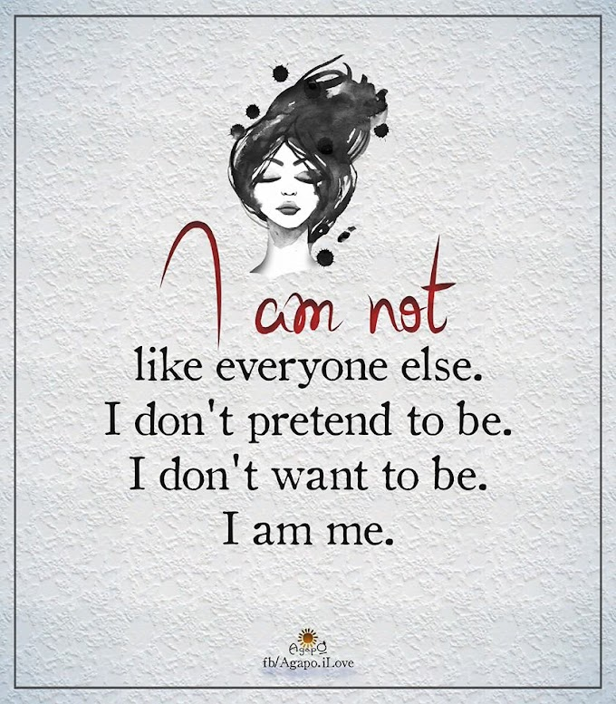I am not like everyone else.