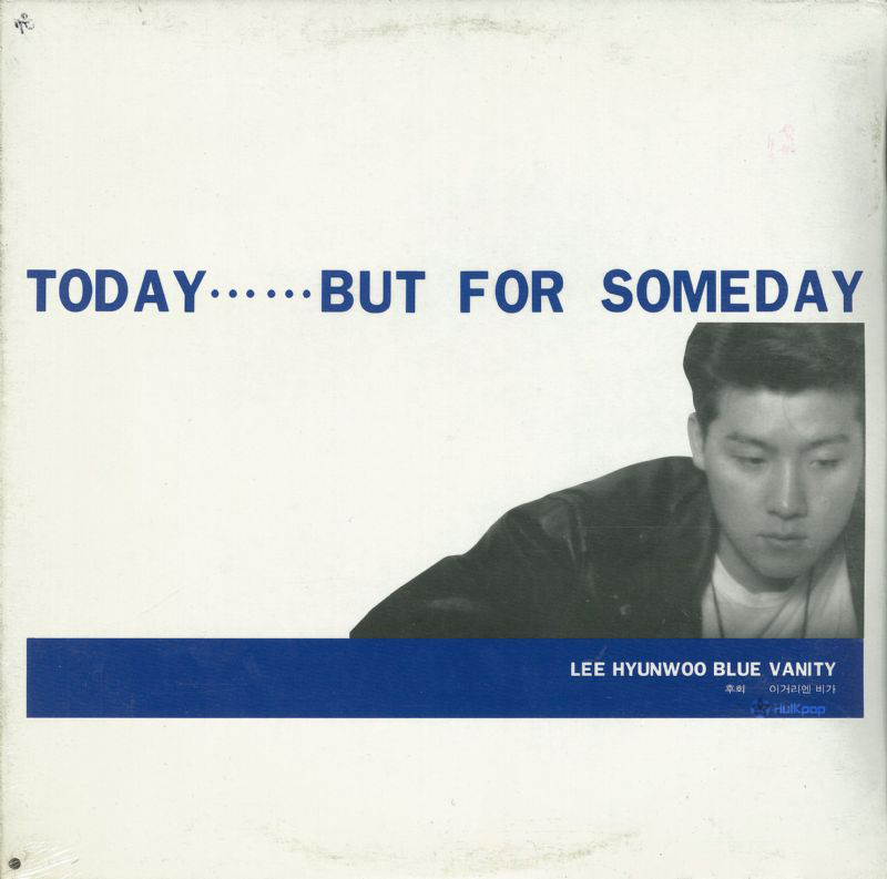 Lee Hyun Woo –  Blue Vanity (Today……But For Someday)