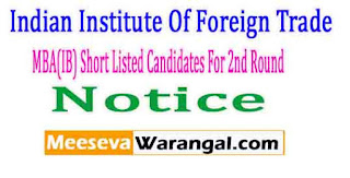Institute Of Foreign Trade MBA(IB) Short Listed Candidates For 2nd Round 2017-19 Notice