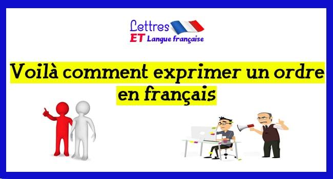 Voilà comment exprimer un ordre en français