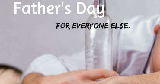 Father's Day, For Everyone Else