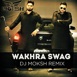 Wakhra-Swag-Mix-Dj-Moksh-Delhi