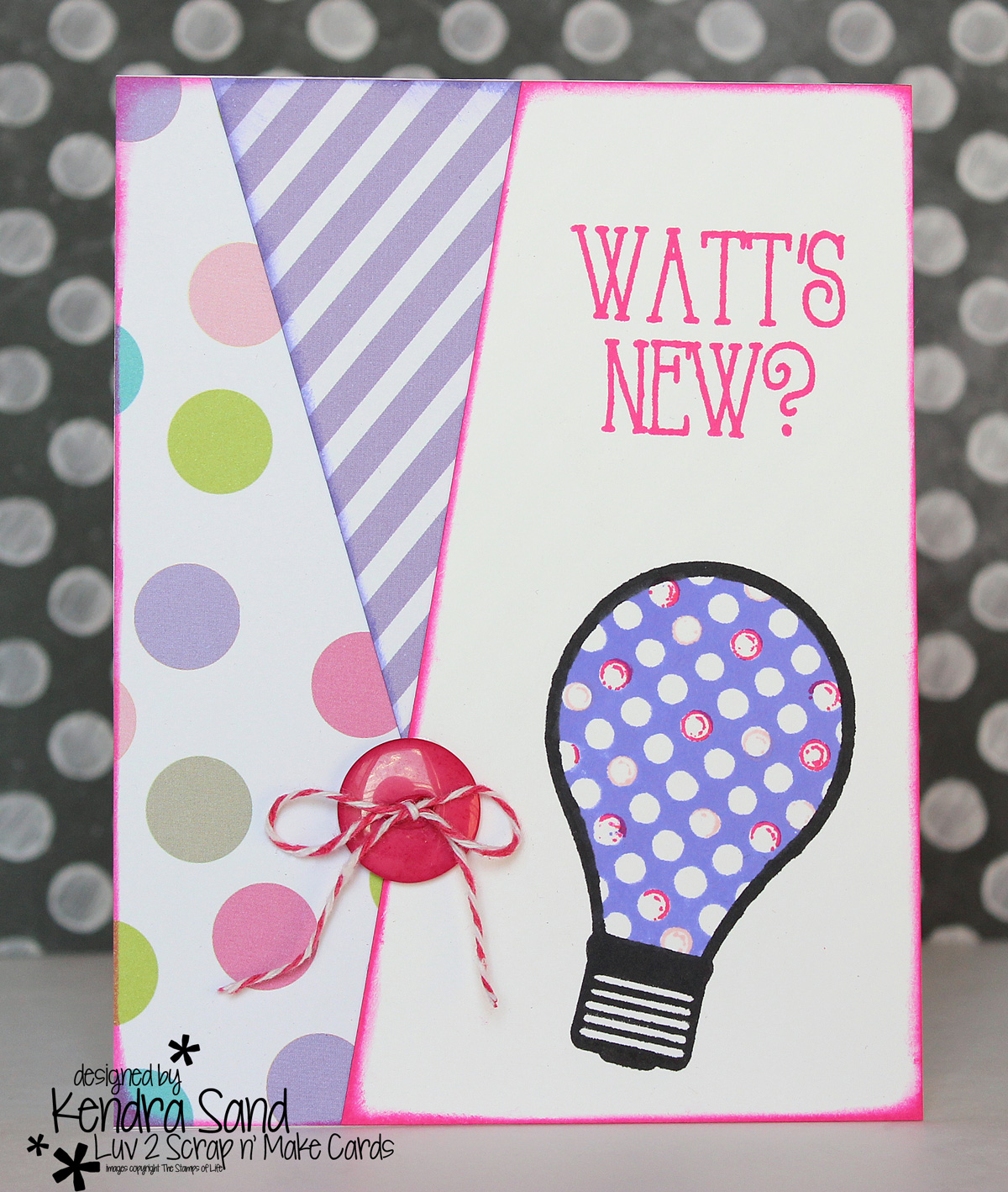 Luv 2 Scrap N' Make Cards: Watt's New? With The Stamps Of Life