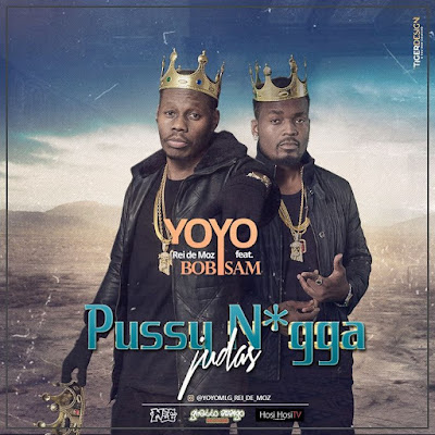 Yoyo feat. Bob Sam - Pussy Nigga (Judas) 2018 | Download Mp3