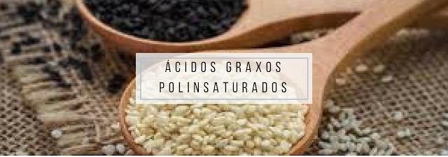 Ácidos Graxos Poliinsaturados: são divididos ente processados e saudáveis.