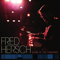 Fred Hersch: Alone at the Vanguard (Palmetto Records, 2011)