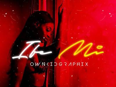 DOWNLOAD MP3: OwnkidGraphix - Ife Mi (Prod. Kingdom)
