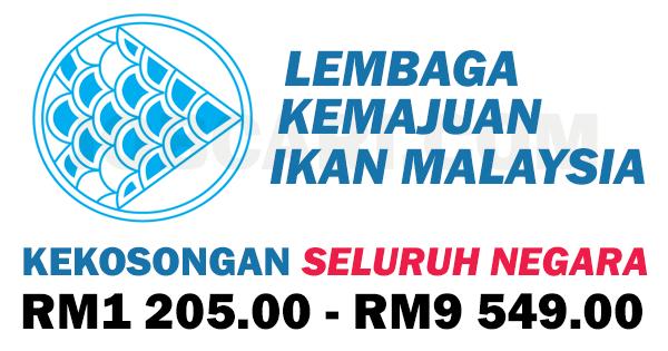 Jawatan Kosong Jawatan Kosong Terbaru Di Lembaga Kemajuan Ikan Malaysia Lkim Seluruh Negara Gaji Rm1 205 00 Rm9 549 00