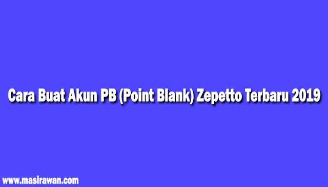 Cara Buat Akun PB (Point Blank) Zepetto Terbaru 2019
