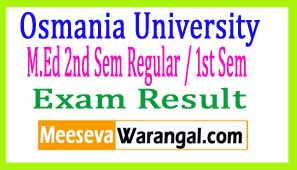 Osmania University M.Ed 2nd Sem Regular / 1st Sem Backlog Oct 2016 Exam Results