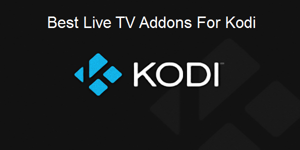 Best Addon For Watch Live TV On kodi - New Kodi Addons