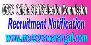 OSSC (Odisha Staff Selection Commission) Recruitment Notification 2016 www.ossc.gov.in