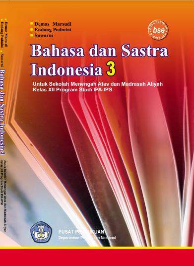 Download Buku Siswa KTSP SMA Kelas 12 Mata Pelajaran Bahasa dan Sastra Indonesia 3 (IPA-IPS)