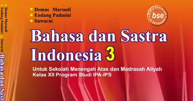 Download Buku Siswa Ktsp Sma Kelas 12 Mata Pelajaran Bahasa Dan Sastra Indonesia 3 Ipa Ips