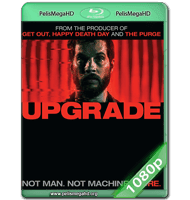 UPGRADE (2018) WEB-DL 1080P HD MKV ESPAÑOL LATINO