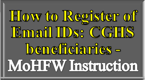 how-to-register-of-email-ids-cghs-beneficiaries-paramnews-mohwf-order