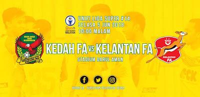 Live Streaming Kedah vs Kelantan Liga Super 5 Jun 2018