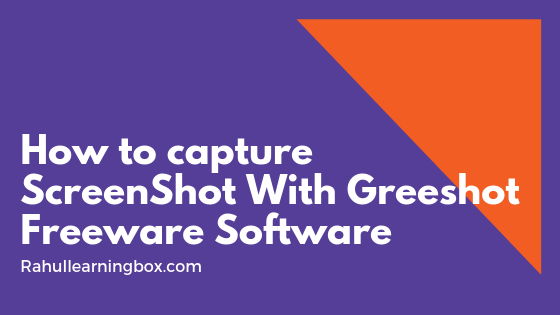 How to capture ScreenShot With Greeshot Freeware Software