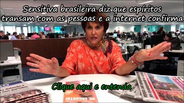 SENSITIVA BRASILEIRA DIZ QUE ESPÍRITOS TRANSAM COM AS PESSOAS E A INTERNET CONFIRMA