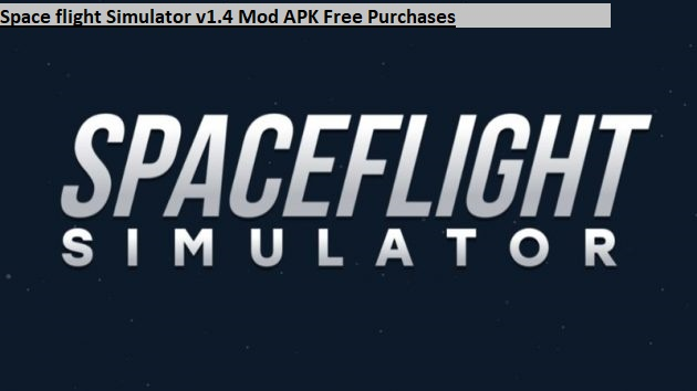 Space flight Simulator v1.4 Mod APK Free Purchases