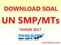 Download Soal UN SMP Tahun 2017 Lengkap Semua Mapel