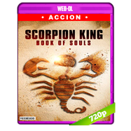 The Scorpion King: Book of Souls (2018) WEB-DL 720p Audio Dual Latino-Ingles