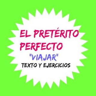 """EL PRETÉRITO PERFECTO Y VIAJAR. Repaso de las formas de lpretérito perfecto y del vocabulario """"Viajes"""""""