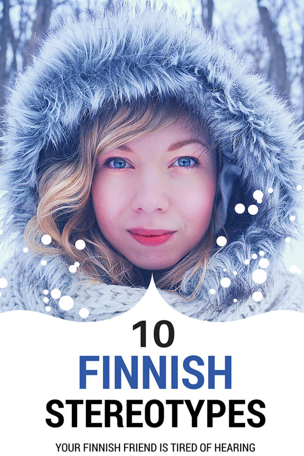 10 Finnish Stereotypes Your Finnish Friend is Tired of Hearing