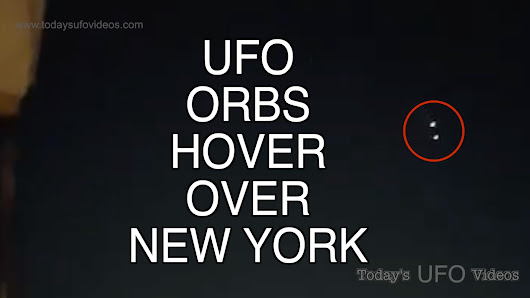 UFO Orbs Hover Over New York
