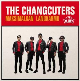 The Changcuters Maksimalkan Langkahmu Mp3