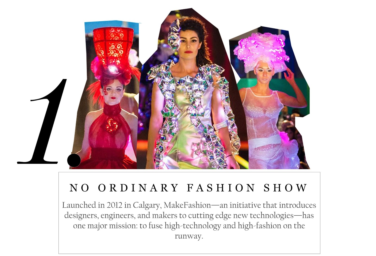 Launched in 2012 in Calgary, MakeFashion—an initiative that introduces desginers, engineers, and makers to cutting-edge new technologies—has one major mission: to fuse high-technology and high-fashion on the runway.