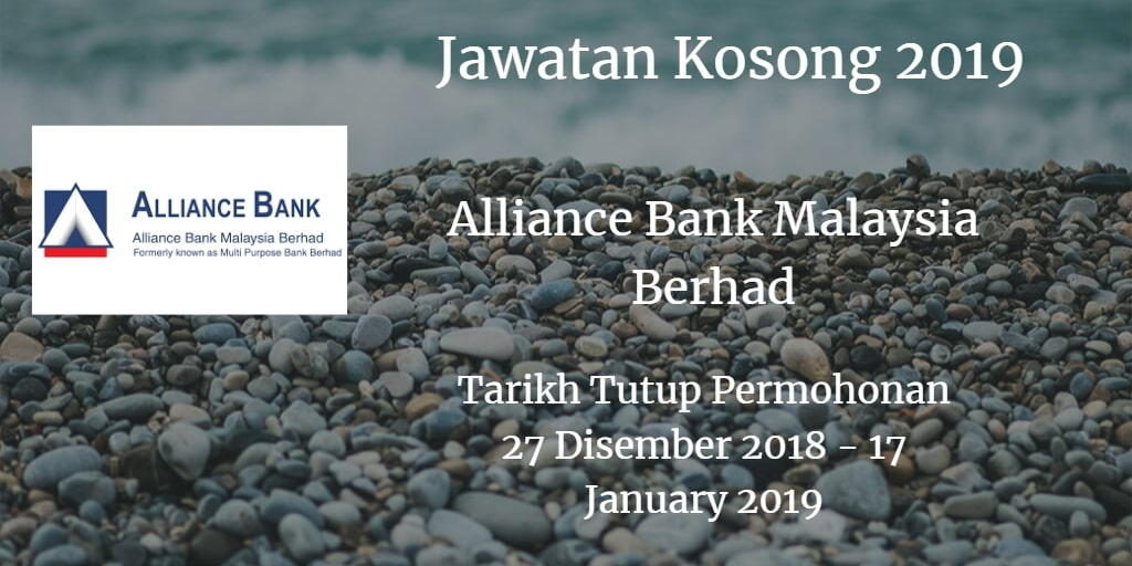 Jawatan Kosong Alliance Bank Malaysia Berhad 27 Disember 2018 - 17 January 2019