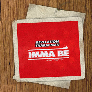 #SponsoredPost - Download Revelation Tharapman - Imma Be