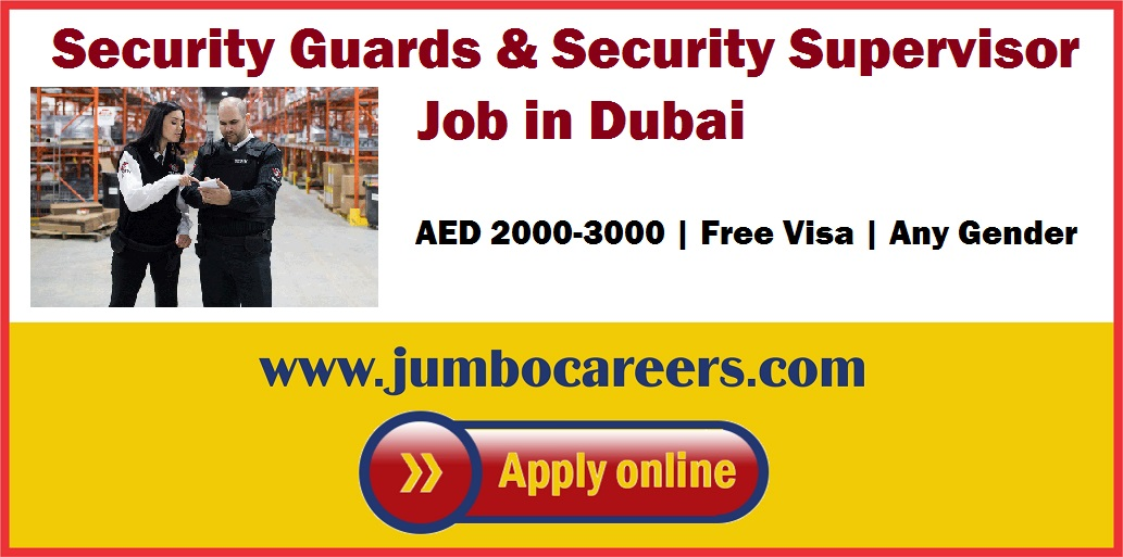 Security Guards and Security Supervisor Jobs in Dubai with Free Visa