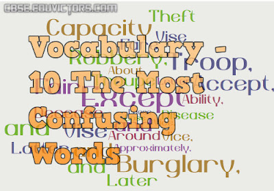 Vocabulary - 10 The Most Confusing Words (#cbsenotes)(#eduvictors)