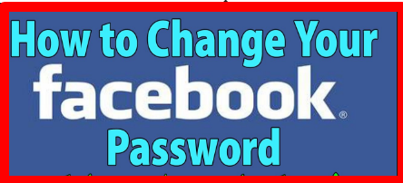 How Do You Change Your Password on Facebook 2017