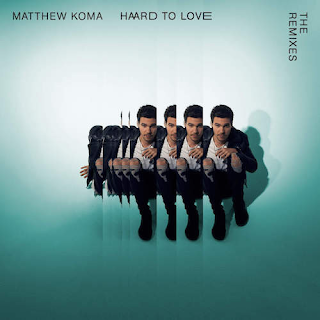 Matthew Koma - Hard To Love (The Remixes) (EP)