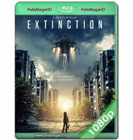 EXTINCTION (2018) WEB-DL 1080P HD MKV ESPAÑOL LATINO