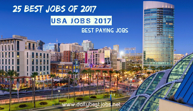 25 BEST JOBS OF 2017 | USA JOBS 2017 | BEST PAYING JOBS