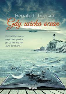 Zapowiedź wydawnicza: Gdy ucicha ocean - Renata L. Górska