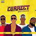 F! MUSIC:Berryvibez - Correct ft King Lerix x Ijaya x Chido | @FoshoENT_Radio