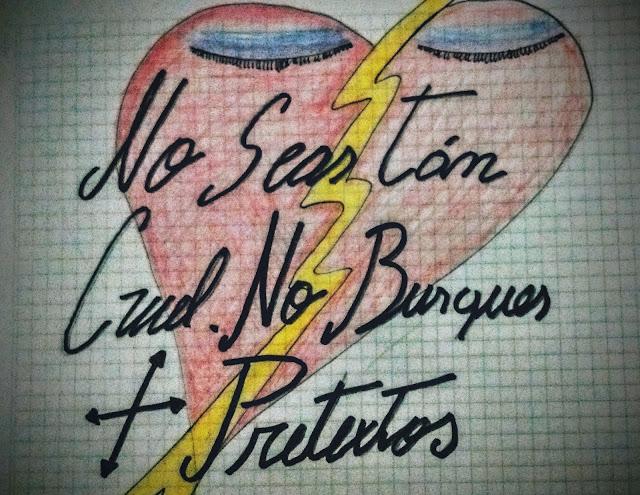 Frases del Rock Nacional: No seas tan cruel. No busques más pretextos.