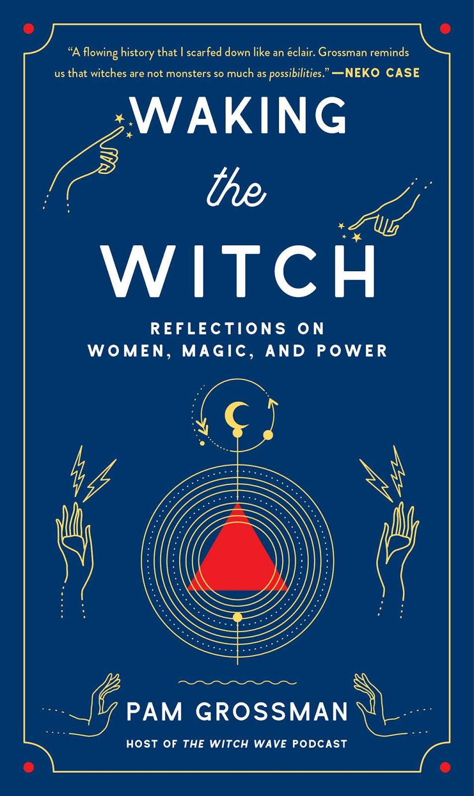 Waking the Witch by Pam Grossman