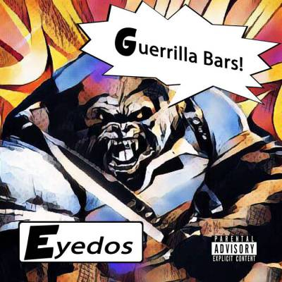 Eyedos - Guerrilla Bars - Album Download, Itunes Cover, Official Cover, Album CD Cover Art, Tracklist