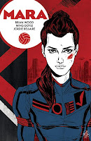 Mara #1  Writer: Brian Wood Art: Ming Doyle Colors: Jordie Bellaire