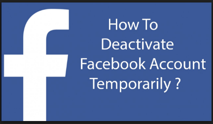 Steps to Deactivate a Facebook Account Temporarily